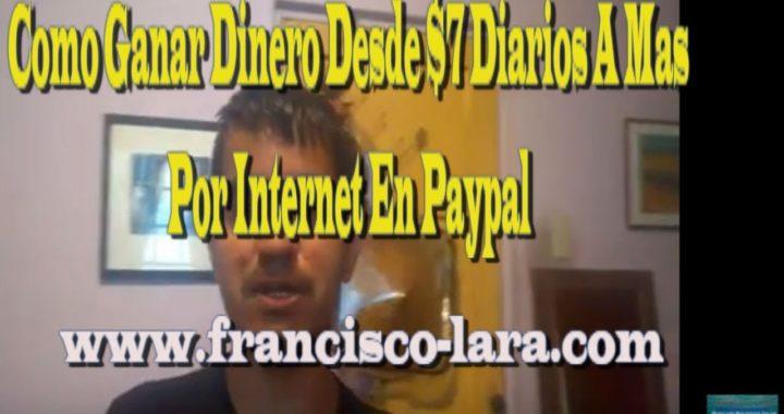 Como Ganar Dinero Desde $7 Diarios A Mas Por Internet En Paypal