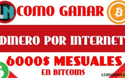 COMO GANAR DINERO EN INTERNET | 6000$ en Bitcoins al MES - LeonardoEN06