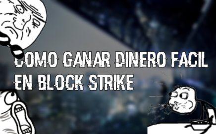 COMO GANAR DINERO FACIL Y RAPIDO EN BLOCK STRIKE