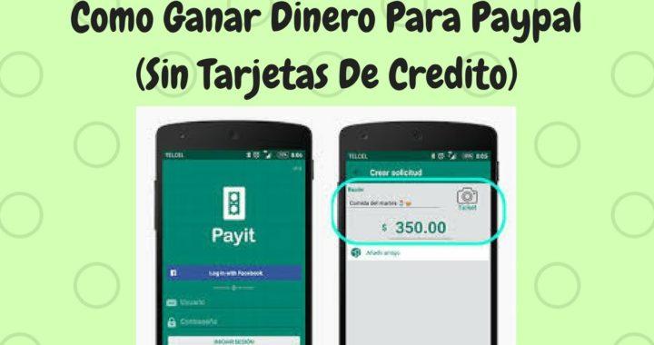 Como Ganar Dinero Para Paypal (SIN TARJETA DE CREDITO)
