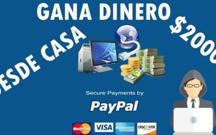 Como Ganar Dinero Por Internet 2017 | Paypal $2000