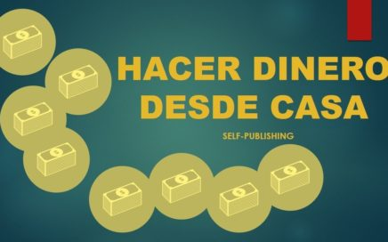 Como ganar dinero por internet [Self-Publishing]