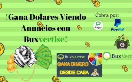 Como Ganar Dinero Por Internet Viendo Anuncios (Buxvertise 2018) - Tu Dinero Online