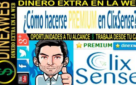Como hacerse Premium en ClixSense 2016 | DINERO EXTRA EN LA WEB