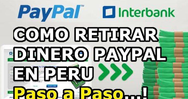 Como Retirar Dinero de Paypal en Perú Tutorial Actualizado 2018