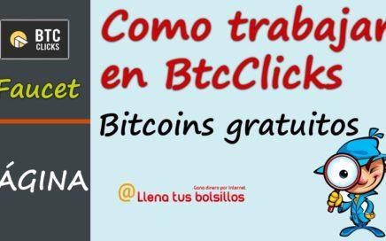 Como trabajar con BtcCicks y ganar Bitcoins | Una faucet paganado desde hace años