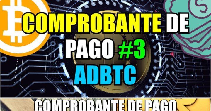 Comprobante de Pago #3 de Adbtc | Gana Bitcoin Gratis