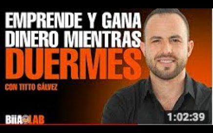 Conferencia Emprende y Gana Dinero Mientras Duermes - Titto Gálvez