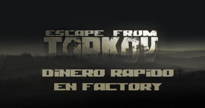 Conseguir dinero rápido - Escape From Tarkov