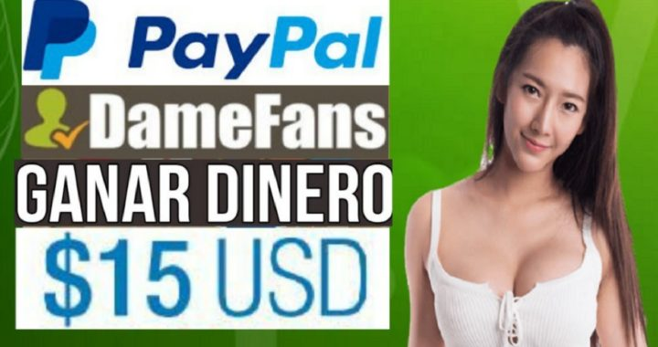 DameFans Primer Pago a PayPal $15.00 Dólares - Gana Dinero con Youtube, Facebbok, Twitter, Instagram