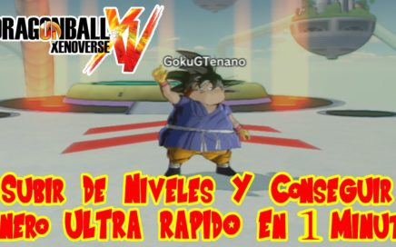 Dragon Ball Xenoverse : Subir De Niveles Y Conseguir Dinero ULTRA RAPIDO En 1 Minuto