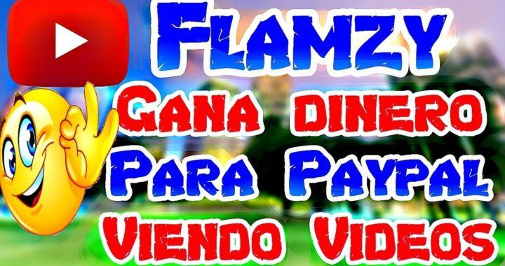 Flamzy! Gana dinero gratis para paypal viendo videos aprovecha 2018