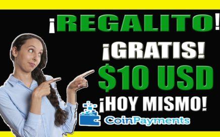 GANA $10 DOLARES SIN INVERTIR Directo a Tu Cartera| Coinpayments 2018