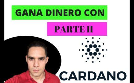 GANA DINERO CON CARDANO PARTE ii -