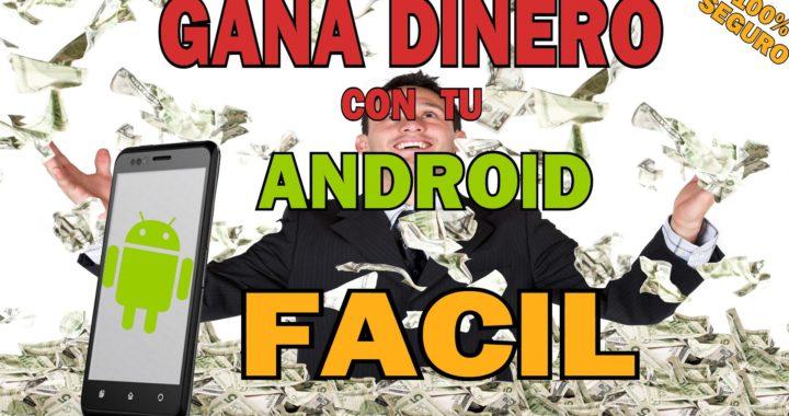 Gana Dinero Con Tu Android Fácil