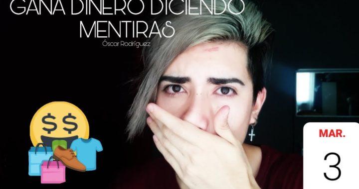 Gana Dinero Diciendo Mentiras / Óscar Rodríguez