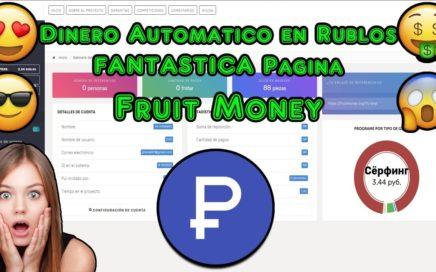 Ganar Dinero Automatico en Rublos Con Esta FANTASTICA Pagina | Fruit Money Explicacion Completa