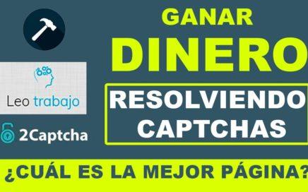 GANAR DINERO GRATIS RESOLVIENDO CAPTCHAS ¿CUÁL ES LA MEJOR PÁGINA ?