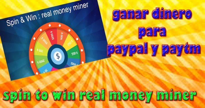 ganar dinero para paypal y paytm  con spin to win real money miner