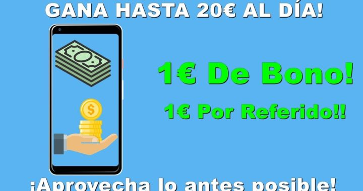 ¡GANAR Hasta 20€ Euros En Un DÍA!   Aprovecha lo antes Posible!   SI FUNCIONA