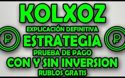KOLXOZ | EXPLICACIÓN DEFINITIVA | ESTRATEGIA | PRUEBA DE PAGO