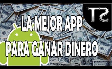 La mejor app para ganar dinero Android / iPhone