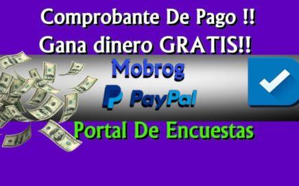Mobrog Comprobante De Pago Gana Dinero Gratis Con Encuestas Para Paypal 