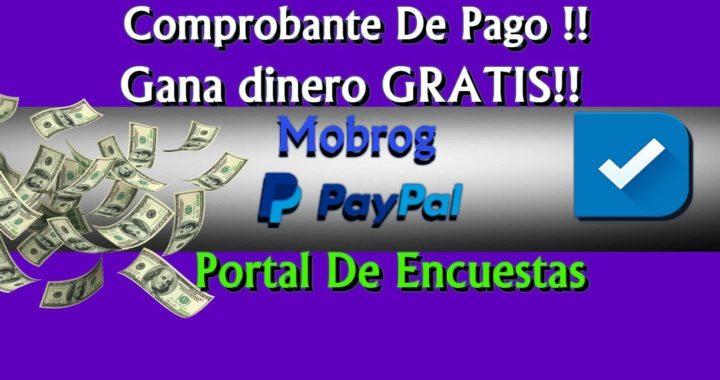 Mobrog Comprobante De Pago|Gana Dinero Gratis Con Encuestas Para Paypal|