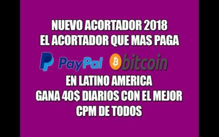 Nuevo Acortador Gana 40$ al Día El Acortador Que Mas Paga 2018 [PAYPAL, BITCOIN, ETH] +Comprobante