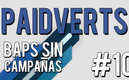 PAIDVERTS | Conseguir BAPS SIN CAMPAÑAS | #10