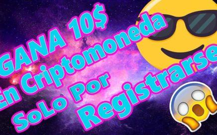 Por Registrarte Te Regalan 10$ Dolares en Criptomoneda Real 100%