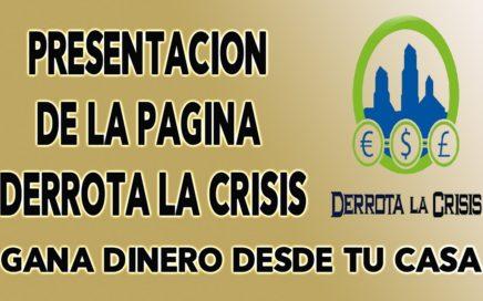 Presentación de la Página Derrota La Crisis | Gana Dinero Desde Tu Casa