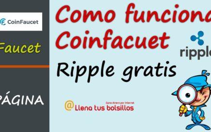 Que es y como funciona Coinfaucet 2018   Donde ganar Ripple gratis cada 60 minutos