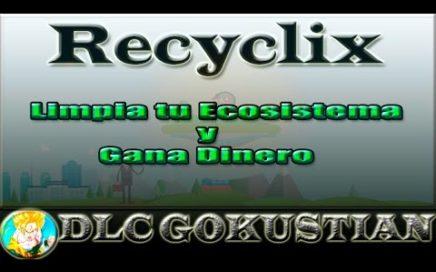 Recyclix Explicación | Gana Dinero Limpiando tu Eco-Sistema | DLC Gokustian