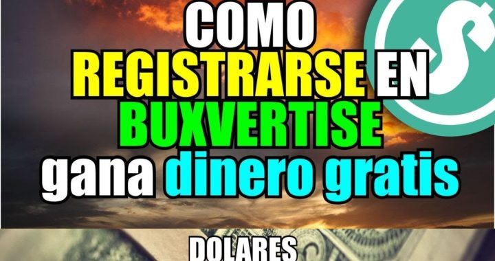 Registrarse en buxvertise | Gana dinero Gratis