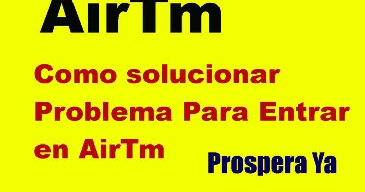 Solucionar Problemas para entrar en AirTm desde Venezuela. Como desbloquear AirTm cambiando el DNS.