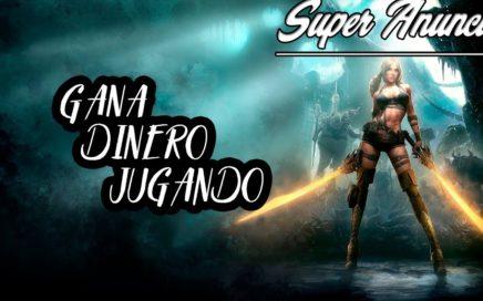 SUPER ANUNCIO  GANA DINERO JUGANDO