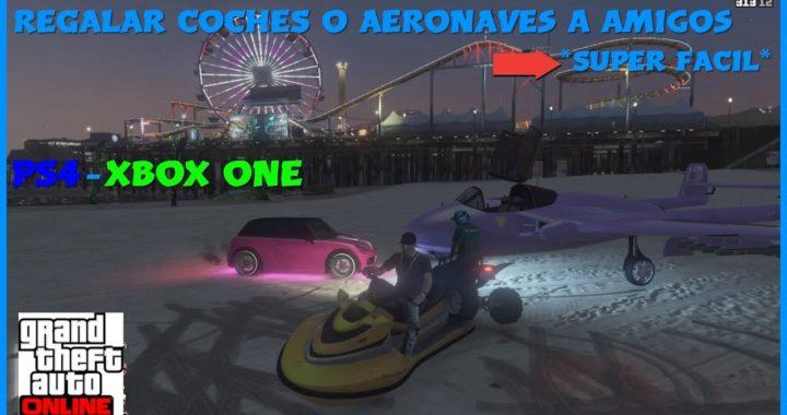 *SUPER FACIL* COMO PASAR COCHES o AERONAVES A AMIGOS GTA V ONLINE 1.43 (PS4 - XBOX ONE)