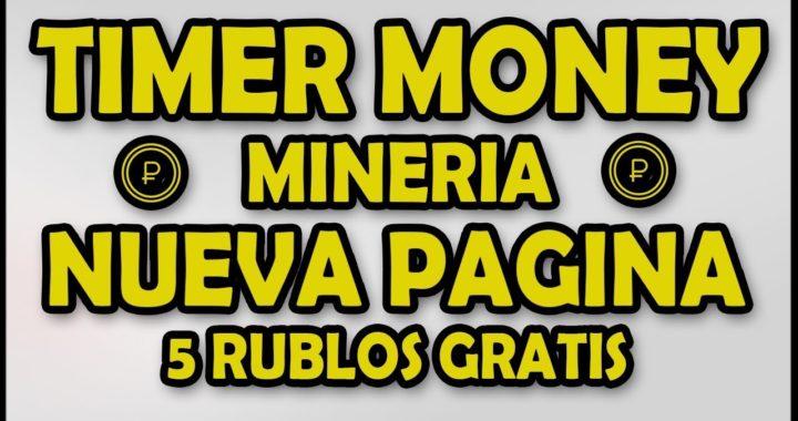 TIMER MONEY | NUEVA PAGINA | 5 RUBLOS GRATIS | MINERIA