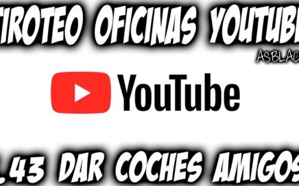 TIR0TEO EN LAS OFICINAS de YOUTUBE *NOTICIA* - REGALAR COCHES a AMIGOS - GTA 5 - (PS4 - XB1)
