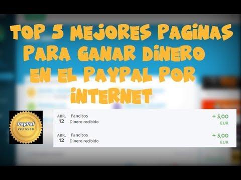 TOP 5 MEJORES PAGINAS PARA GANAR DINERO EN EL PAYPAL GRATIS POR INTERNET | 20 Dolares Diarios 2018