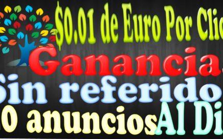 $0.01 Euro Por Click Mas de 40 Anuncios Al Día Gana dinero Por Internet Fácil y Rápido Tengo Dinero