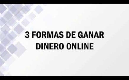 3 Formas De Ganar Dinero Online