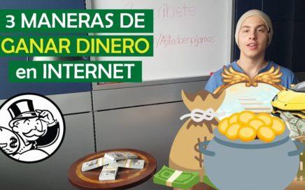 3 Maneras de Ganar Dinero Por Internet