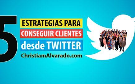 5 Estrategias para Conseguir Clientes desde Twitter