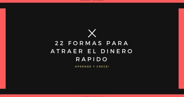 [A&C EP #2] 22 Formas Para Atraer El Dinero Rápido - Audrey Millan