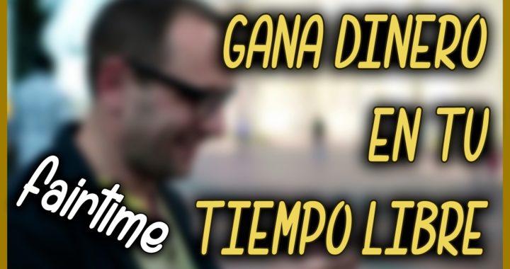 APP PARA GANAR DINERO EN TU TIEMPO LIBRE | FAIRTIME