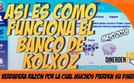 ASI ES COMO FUNCIONA EL BANCO DE KOLXOZ : SI NO SABES ESTO ,VAS A PERDER TU DINERO