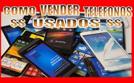COMO GANAR DINERO EN CASA COMPRANDO Y VENDIENDO TELEFONOS CELULARES / INICIA TU NEGOCIO
