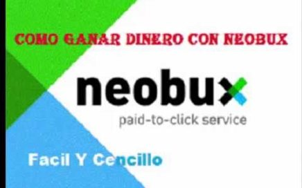 Como Ganar Dinero en Internet con NeoBux Facil y Censillo 2016